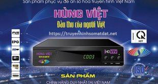 Tính Năng Của Đầu Thu Kỹ Thuật Số Mặt Đất Hùng Việt