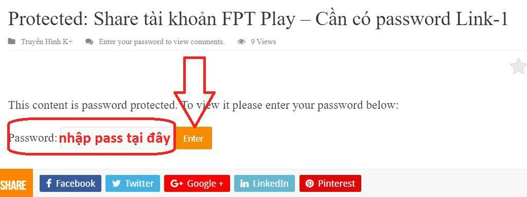Nhập mật khẩu vừa copy ở trên vào đây để xem bài viết có thông tin tài khoản FPT Play